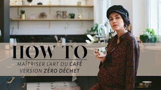 FAIRE DU BON CAFÉ VERSION ZÉRO DÉCHET | Coline