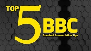 Top 5 BBC Standard Pronunciation Tips