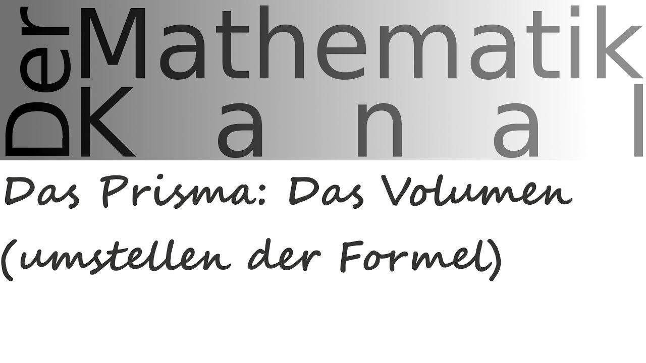 Das Prisma: Das Volumen (umstellen der Formel) | DerMathematikKanal ...
