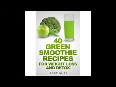 40 Green Smoothie Recipes For Weight Loss And Detox Book - Review
