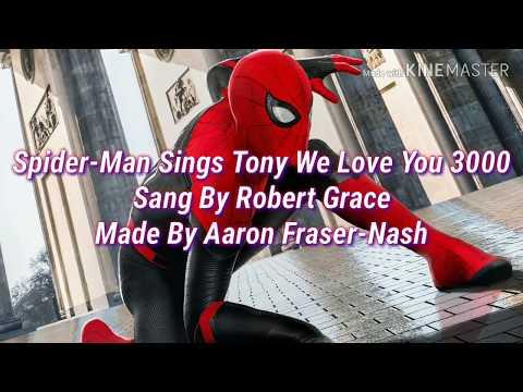 #AaronFraser-Nash - Spider-Man Sings Tony We Love You 3000 - Sang By #RobertGrace