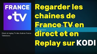 Regarder les chaînes TV de France TV sur Kodi en direct et replay | Addon France.TV