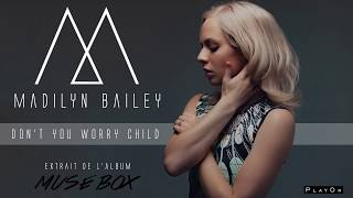 Madilyn Bailey - Don't You Worry Child