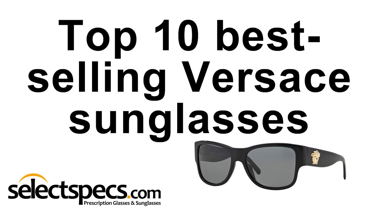 b8900260d177 Top 10 Bestselling Versace Sunglasses 2015 - Selectspecs.com - YouTube