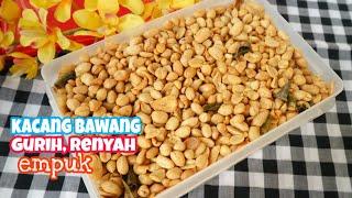KACANG BAWANG GURIH RENYAH EMPUK ( onion Beans)| MUDAH BANGET MEMBUAT KACANG BAWANG