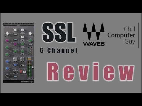 Chill Computer Guy Express Quick Tips: SSL G Channel Review