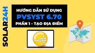 Hướng dẫn sử dụng phần mềm PVsyst 6.70 - Phần 1 : Tạo địa điểm (Site)
