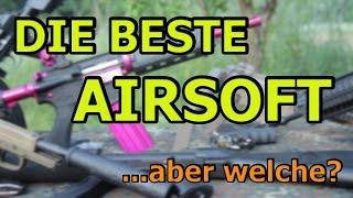 DIE BESTE AIRSOFT..aber welche? Airsoft-Anfängerreihe GSPAirsoft german/deutsch