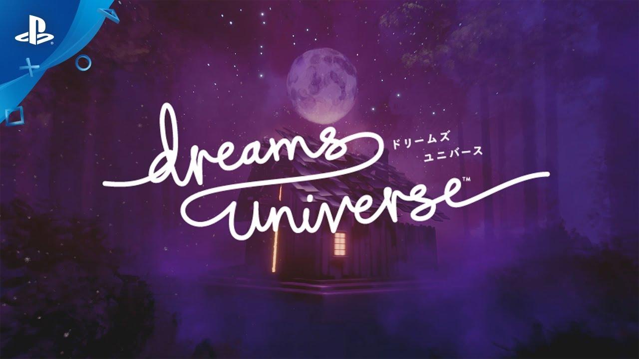 『Dreams Universe』 ロンチトレーラー