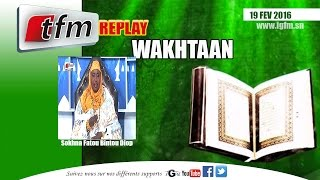 Wakhtaan - 26 février 2016  avec Sokhna Fatou Bintou DIOP