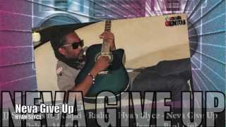 Hyah Slyce - Neva Give Up [Radio Riddim] Aug 2012