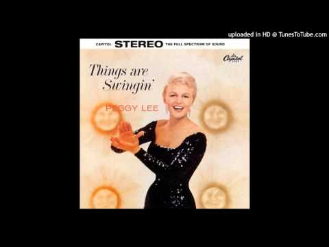 Peggy Lee - Alright Okay You Win (Things Are Swingin