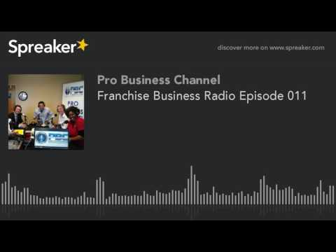 Franchise Business Radio Episode 011