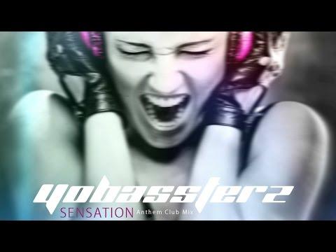 YOBASSTERZ - Sensation (Anthem Club Mix) Official 2016