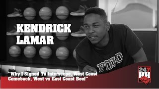 Kendrick Lamar - Why I Signed To Interscope & West vs East Coast Beef (247HH Archives)