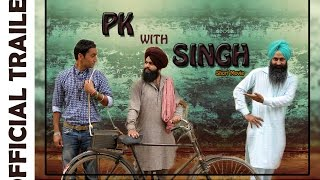 PK with SINGH - Official Trailer - Latest Punjabi Short Movie - Full Movie on 4th Dec