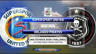 MultiChoice Diski Challenge 2017/2018 - SuperSport United vs Orlando Pirates