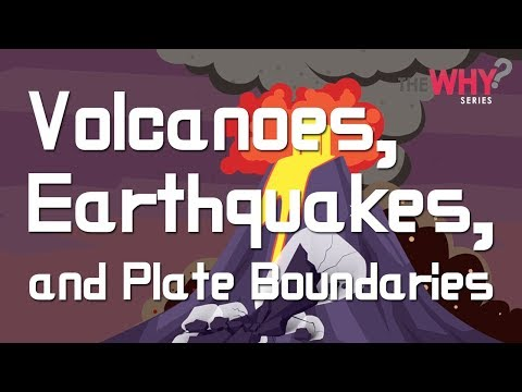 [Why Series] Earth Science Episode 2 - Volcanoes, Earthquakes, And Plate Boundaries