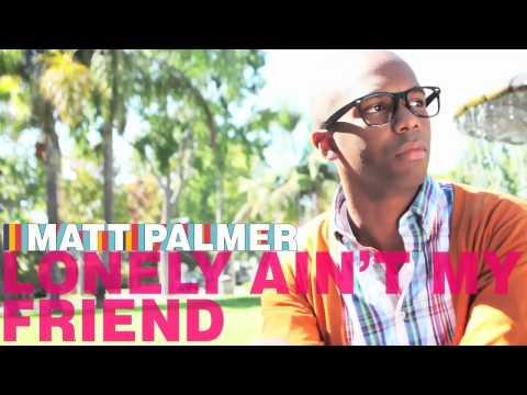 Matt Palmer - Lonely Ain't My Friend