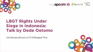 LGBT Rights under Siege in Indonesia: Talk by Dede Octomo