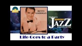 Benny Goodman - Life Goes to a Party (HD) Officiel Seniors Jazz