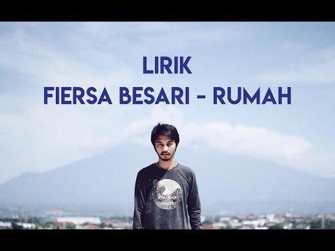 FIERSA BESARI - RUMAH [LIRIK]