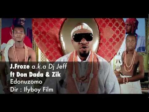 J.Froze - Edonuzomo Ft. Don Dada & Zik (Official Video)