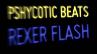 PSHYCOTIC BEATS-Rexer Flash Album Preview