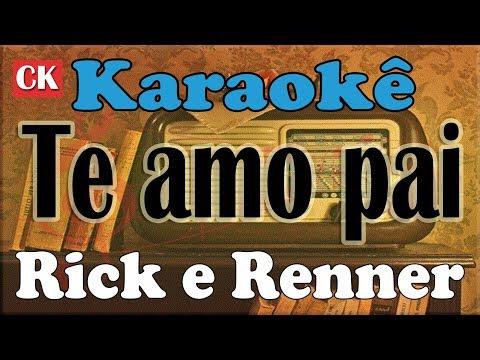 Rick e Renner   Te amo pai Karaokê