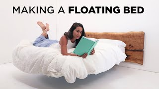 Making a FLOATING BED