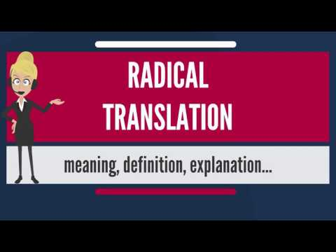 What is RADICAL TRANSLATION? What does RADICAL TRANSLATION mean? RADICAL TRANSLATION meaning