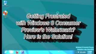 How to_ Remove Windows™ 8 Customer Preview's Watermark