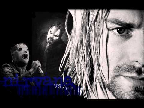 Nirvana vs. Slipknot - Smells Like Psychosocial