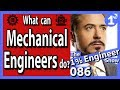 What Do Mechanical Engineers Do? Where do Mechanical Engineers Work?