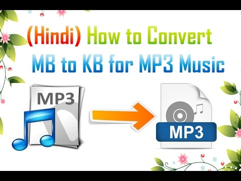 (Hindi/हिंदी ) How to Convert MB to KB For MP3 Music