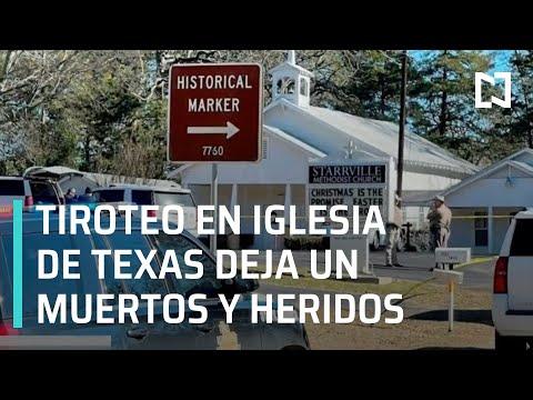Tiroteo en iglesia de Texas deja un muerto y varios heridos - Las Noticias