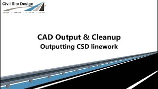 Civil Site Design - CAD Output & Cleanup