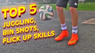 5 Of Everything - Flick Ups, Bin Shots & Juggling Skills - Freestyle