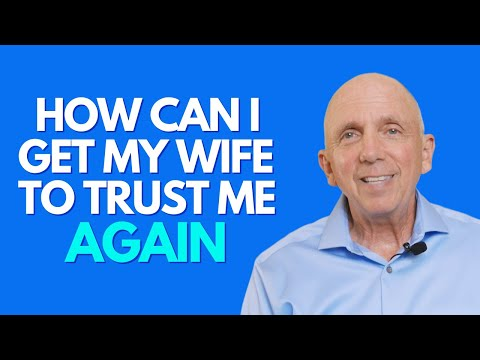 How Can I Get My Wife To Trust Me Again | Paul Friedman