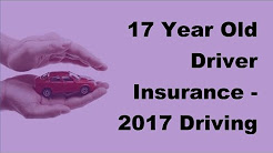 17 Year Old Driver Insurance -  2017 Driving Safety Tips