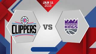 Los Angeles Clippers vs. Sacramento Kings - January 11, 2018
