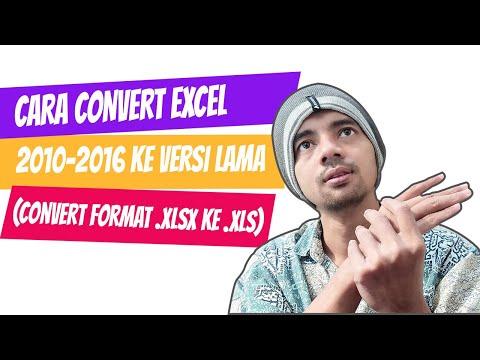 Cara Mudah Convert Excel 2007 2010 2016  Ke Versi Lama (Convert Format File .xlsx Ke .xls)