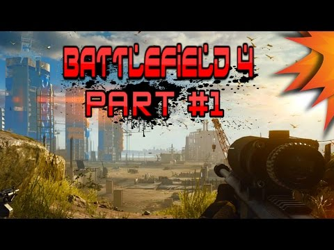 BF4 Campaign Walkthrough Part 1 - Welcome To The BATTLEFIELD