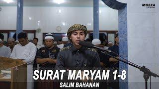 SALIM BAHANAN | SURAT MARYAM 1-8