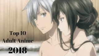 Top 10 Adult Anime of 2018