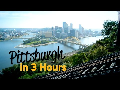 Pittsburgh in 3 Hours