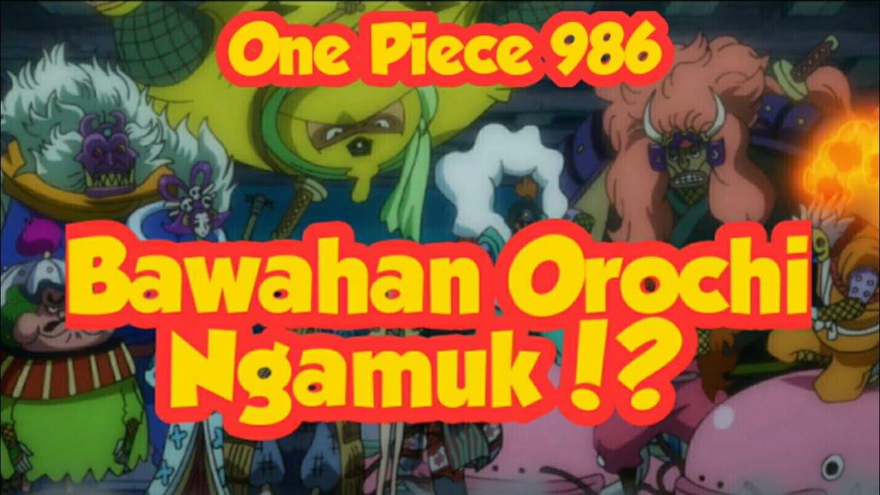 Spoiler Manga One Piece 986 Luffy Dapat Bantuan Anak Buah Orochi Semua Halaman Suar