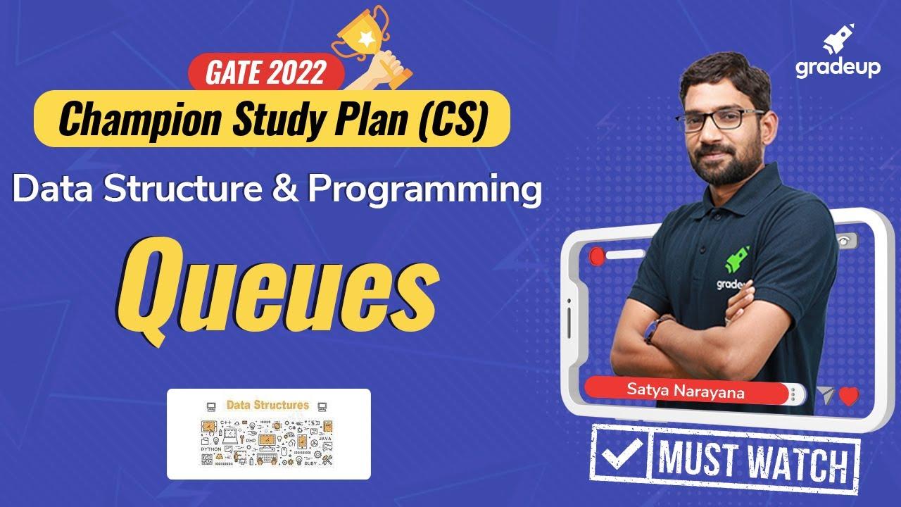 Champion Study Plan- CSE    GATE 2022    Queues    DS & Programming