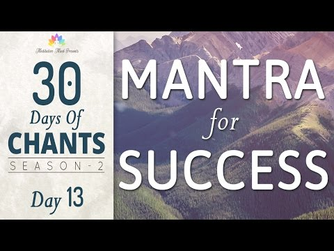 MANTRA for SUCCESS | Ganesh Mantra | 30 DAYS of CHANTS S2 - DAY12 | Mantra Meditation Music