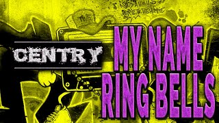 Centry - My Name Ring Bells (Keep Their Heads Ringin)